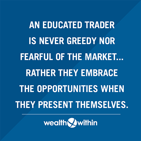 quote from Dale Gillham - An educated trader is never greedy nor fearful of the market...rather they embrace the opportunities when they present themselves.